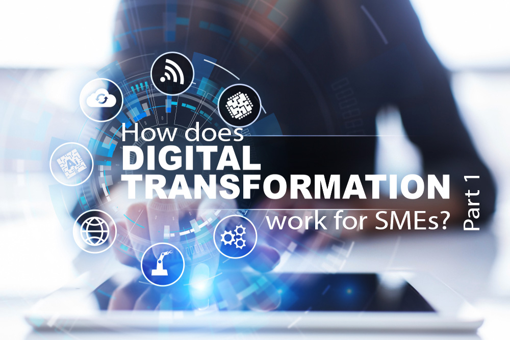How does Digital Transformation work for SMEs? Part 1