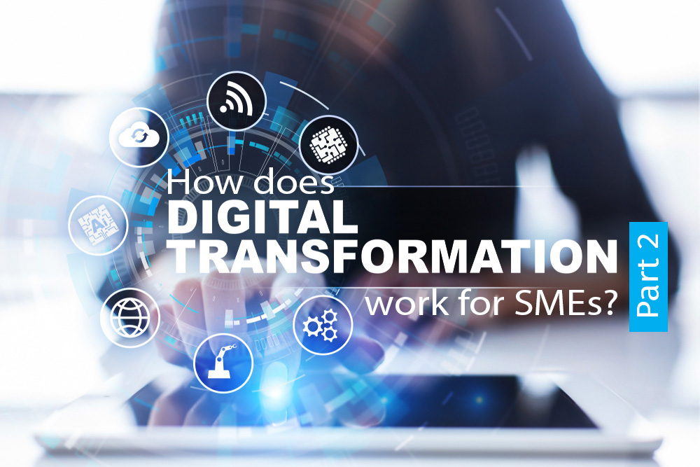 How does Digital Transformation work for SMEs? Part 2