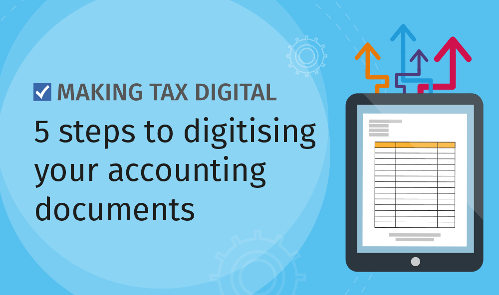 Making Tax Digital – 5 steps to digitising your accounting documents