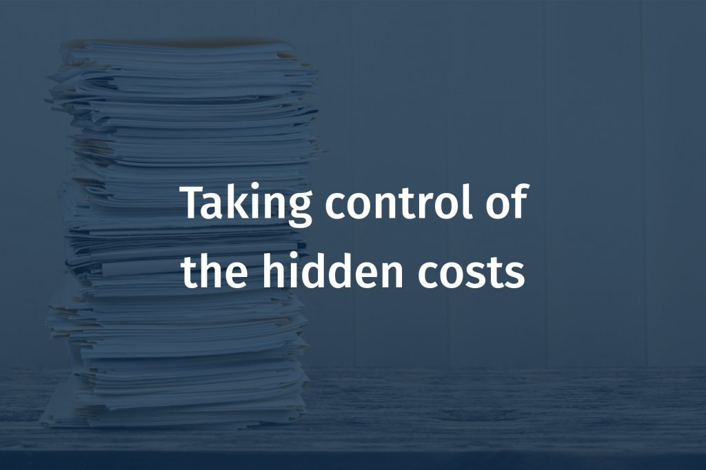 Taking control of the hidden costs
