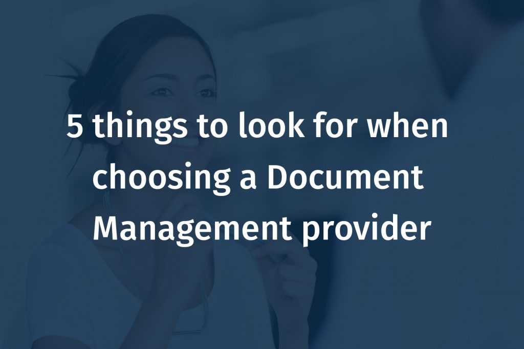 5 things to look for when choosing a Document Management provider