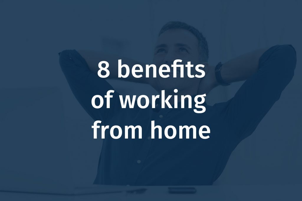 8 benefits of working from home