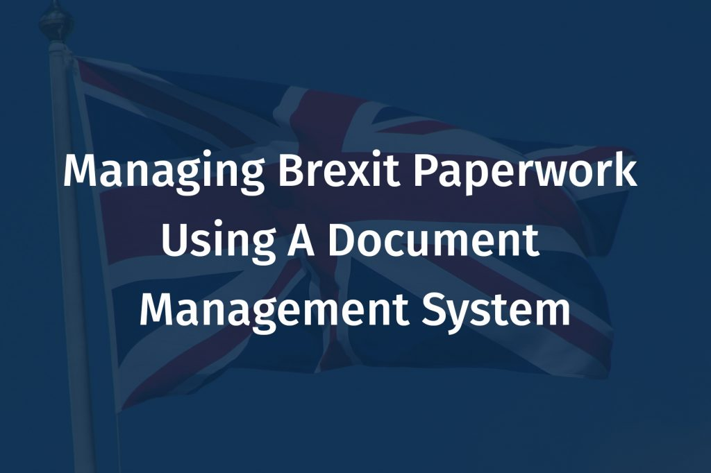 Managing Brexit Paperwork Using A Document Management System