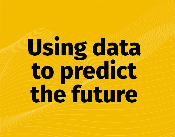 USING DATA TO PREDICT THE FUTURE WEBINAR